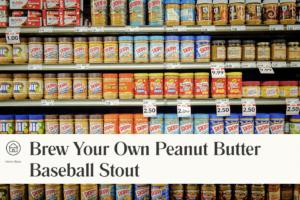 brew peanut butter beer